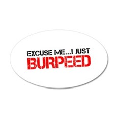 Excuse Me...I Just Burpeed Wall Decal