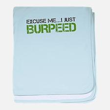 Excuse Me...I Just Burpeed baby blanket