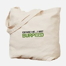 Excuse Me...I Just Burpeed Tote Bag