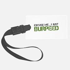 Excuse Me...I Just Burpeed Luggage Tag