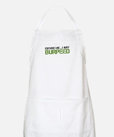 Excuse Me...I Just Burpeed Apron