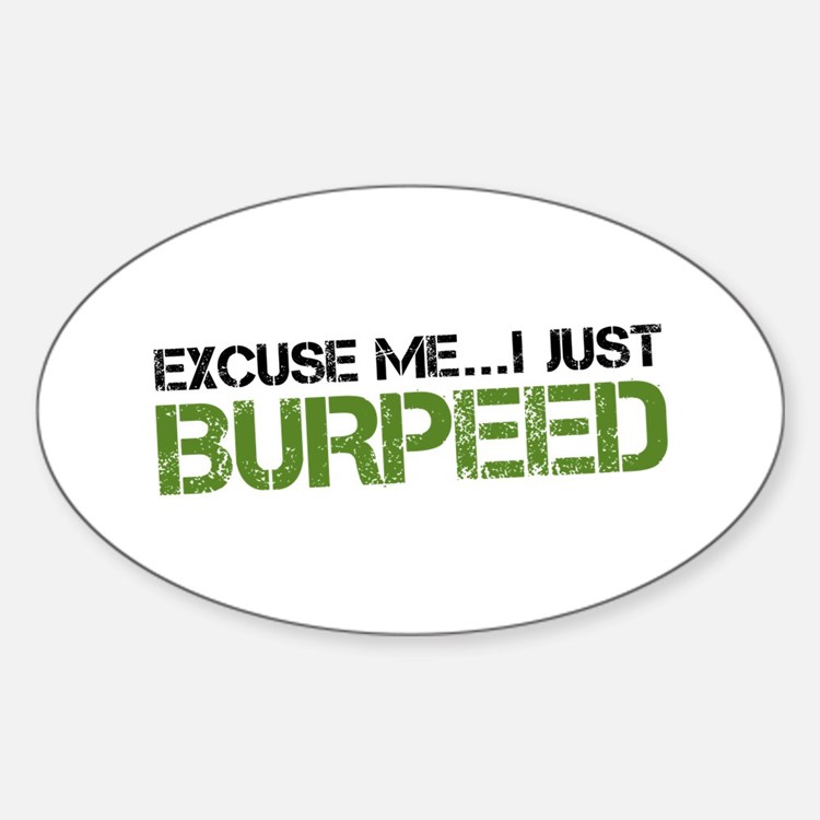 Excuse Me...I Just Burpeed Decal