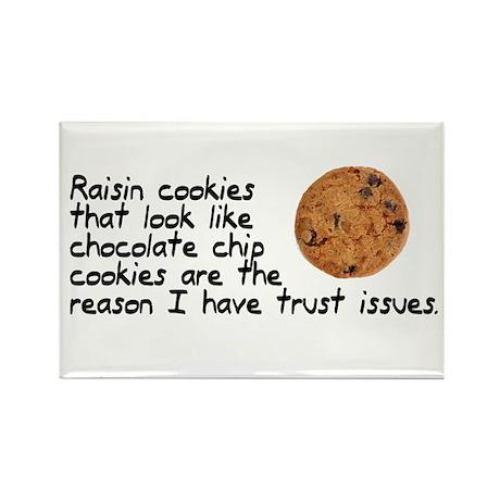 Raisin cookies trust issues Rectangle Magnet