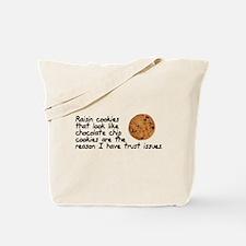 Raisin cookies trust issues Tote Bag
