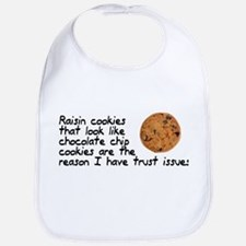 Raisin cookies trust issues Bib