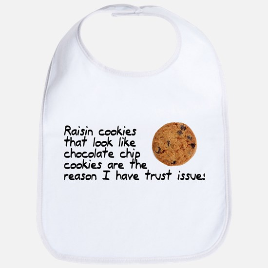 Raisin cookies trust issues Bib