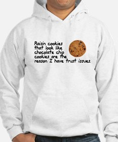 Raisin cookies trust issues Hoodie
