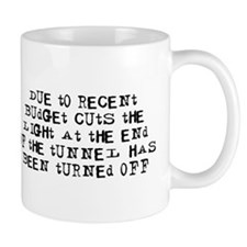 Due to recent budget cuts Mug