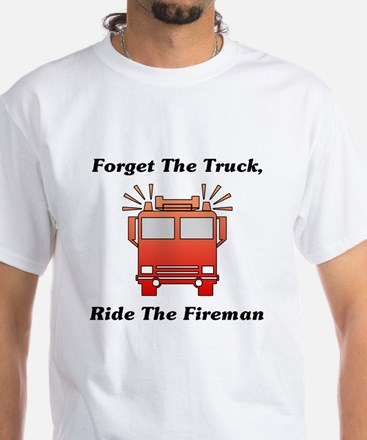 Ride The Fireman White T-Shirt
