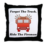 Ride The Fireman Throw Pillow