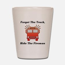 Ride The Fireman Shot Glass