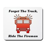 Ride The Fireman Mousepad