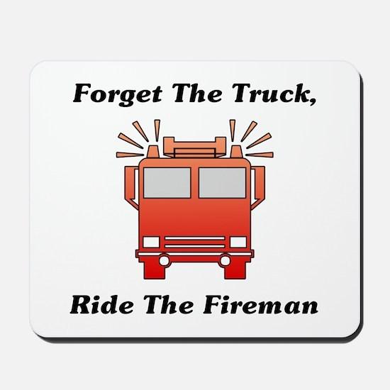 Ride The Fireman Mousepad