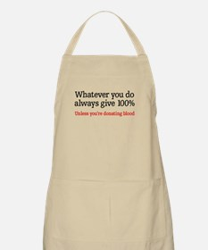Whatever you do give 100% Apron