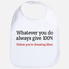 Whatever you do give 100% Bib