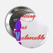 "Letting Out Vulnerable Emotions 2.25"" Button"