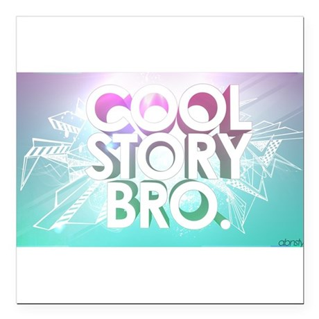"""cool story bro Square Car Magnet 3"""" x 3"""""""