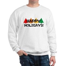 Happy Holigays Sweatshirt