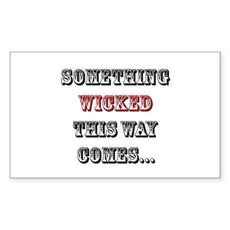 Something Wicked This Way Comes... Sticker (Rectan