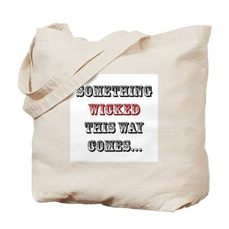 Something Wicked This Way Comes... Tote Bag