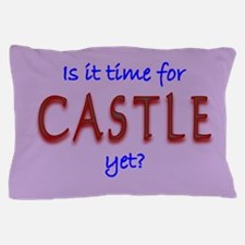 Time For Castle Pillow Case