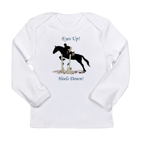 Eyes Up! Heels Down! Horse Long Sleeve Infant T-Sh