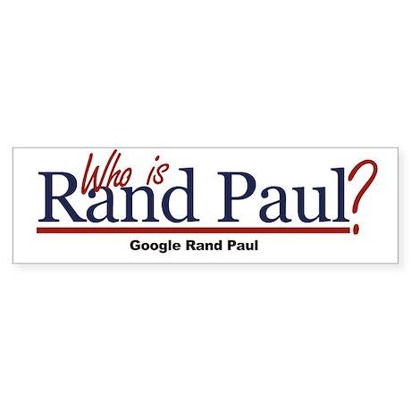 Who is Rand Paul? Bumper Sticker