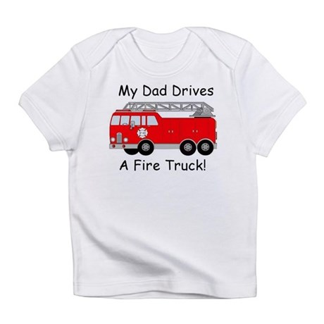 My Dad Drives A Fire Truck Infant T-Shirt