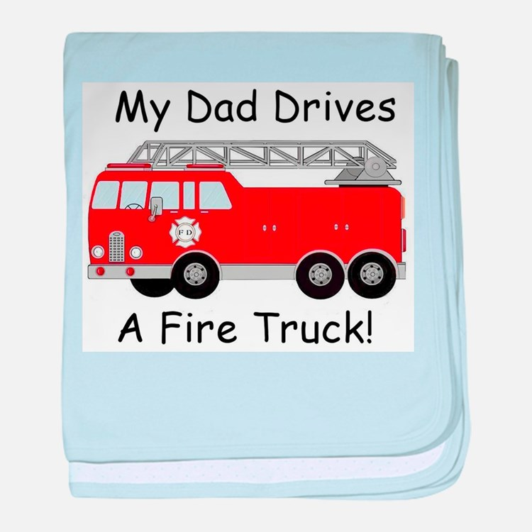 My Dad Drives A Fire Truck baby blanket