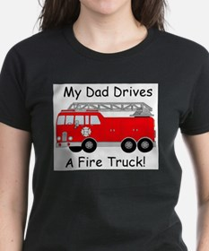 My Dad Drives A Fire Truck Tee