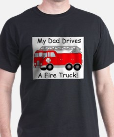 My Dad Drives A Fire Truck T-Shirt