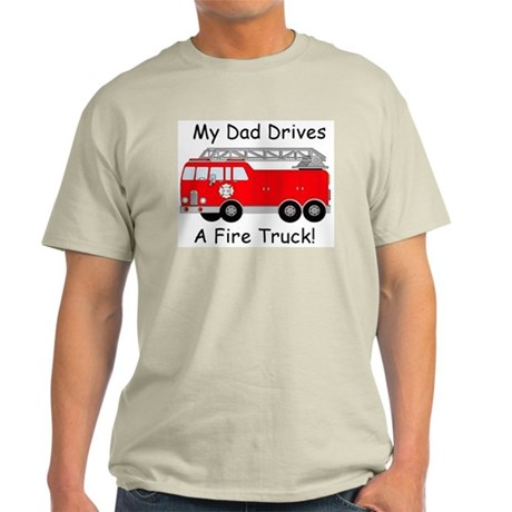 My Dad Drives A Fire Truck Light T-Shirt
