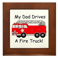 My Dad Drives A Fire Truck Framed Tile