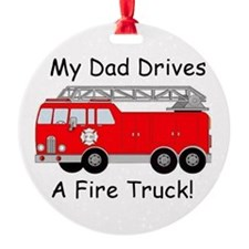 My Dad Drives A Fire Truck Ornament