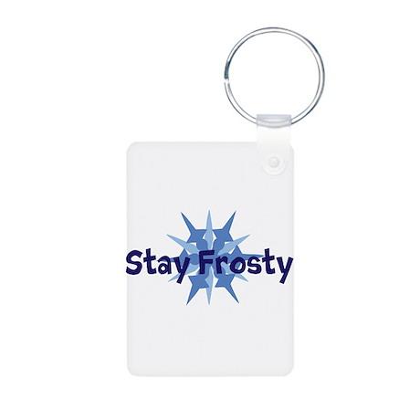 Stay Frosty Aluminum Photo Keychain