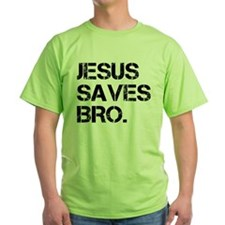 jesus saves bro.png T-Shirt