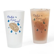 Challah at your peeps! Drinking Glass