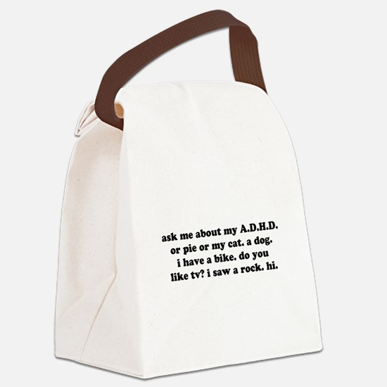 Funny Ask Me About My ADHD Canvas Lunch Bag