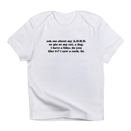 Funny Ask Me About My ADHD Infant T-Shirt