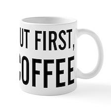 but first coffee.png Mug