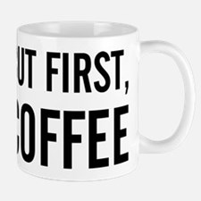 but first coffee.png Mug
