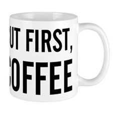 but first coffee.png Small Mug