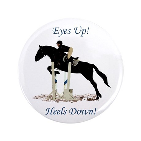 "Eyes Up! Heels Down! Horse 3.5"" Button"