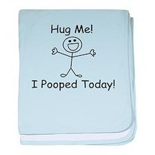 Hug Me! I Pooped Today! baby blanket