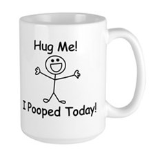 Hug Me! I Pooped Today! Mug