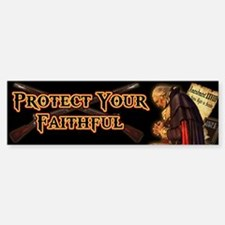Protect Your Faithful Bumper Bumper Sticker