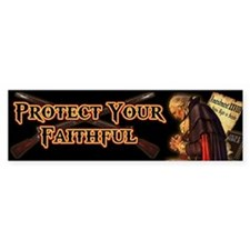 Protect Your Faithful Bumper Sticker