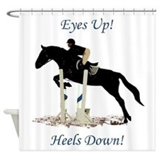 Eyes Up! Heels Down! Horse Shower Curtain