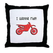 I wanna ride Throw Pillow