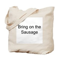 Bring on the Sausage Tote Bag